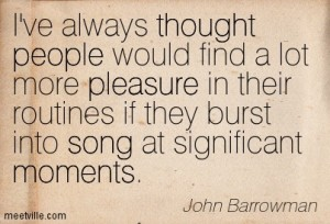 Quotation-John-Barrowman-humor-people-moments-song-thought-music-pleasure-happiness-Meetville-Quotes-149758