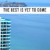 The Best is Yet To Come Esmeralda Luxury Resort