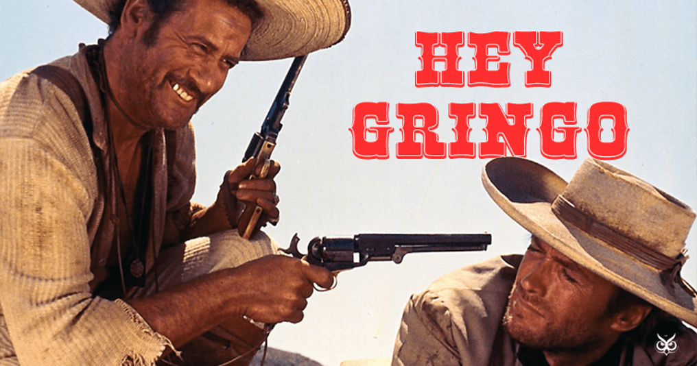 Gringo is… an interesting word